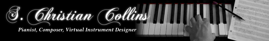 S. Christian Collins, Pianist, Composer, Virtual Instrument Designer